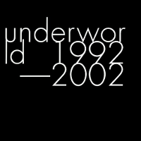 underworld 1992-2002-B.jpg